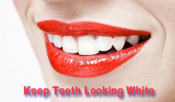 Keep Teeth Looking White
